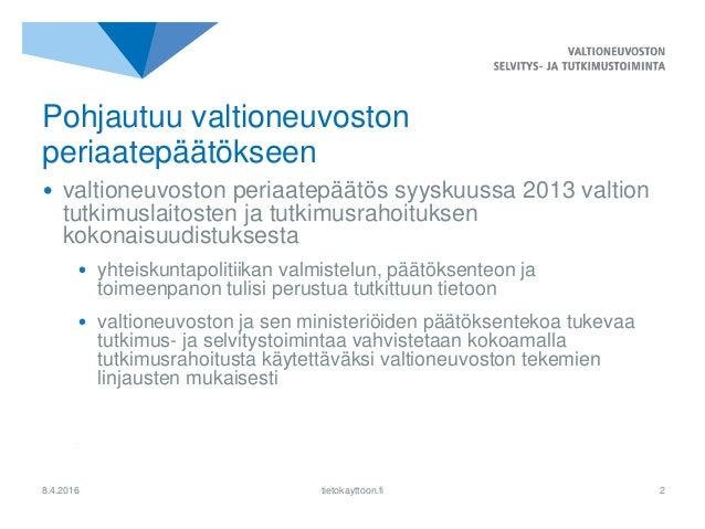 Valtioneuvoston selvitys-  ja tutkimustoiminnan esittely Slide 2