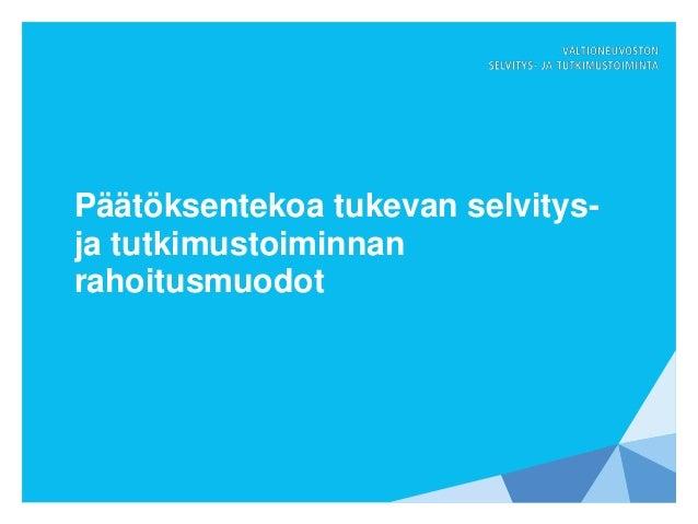 Valtioneuvoston selvitys-  ja tutkimustoiminnan esittely Slide 3