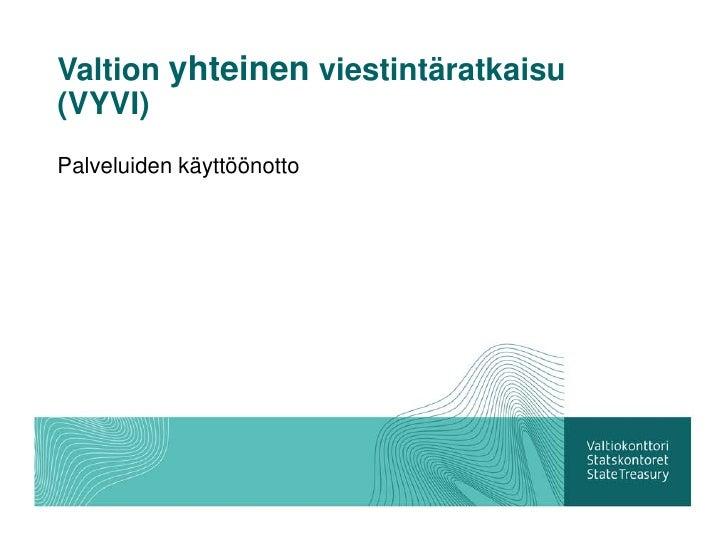 Valtion yhteinen viestintäratkaisu(VYVI)Palveluiden käyttöönotto