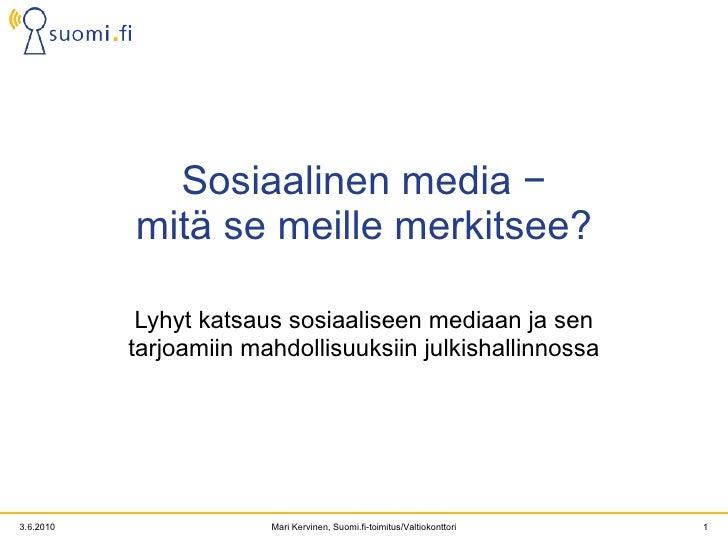 Sosiaalinen media − mitä se meille merkitsee? Lyhyt katsaus sosiaaliseen mediaan ja sen tarjoamiin mahdollisuuksiin julkis...