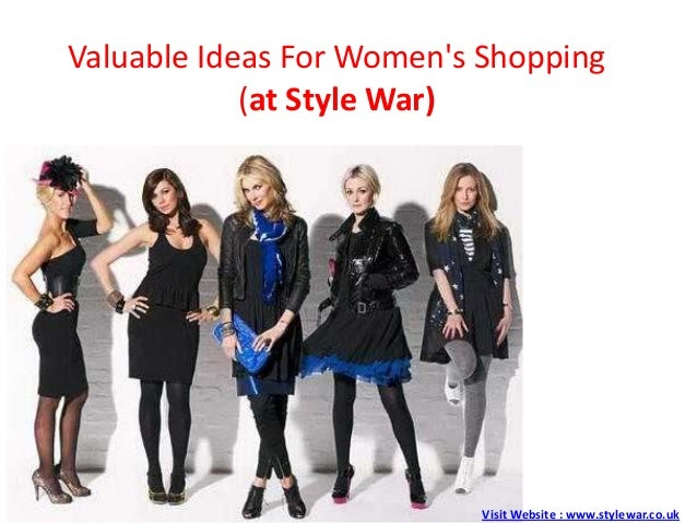 Valuable Ideas For Womens Shopping(at Style War)Visit Website : www.stylewar.co.uk