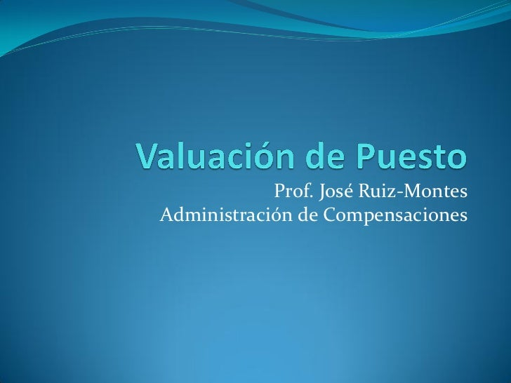 Prof. José Ruiz-MontesAdministración de Compensaciones