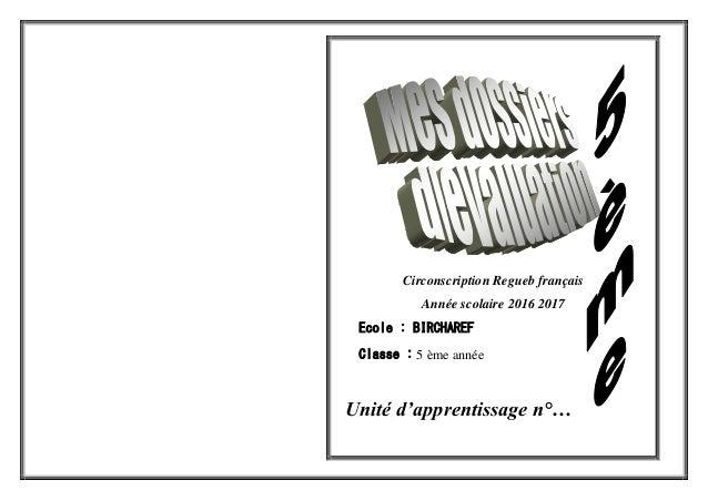 Circonscription Regueb français Année scolaire 2016 2017 Ecole : BIRCHAREF Classe : 5 ème année Unité d'apprentissage n°…