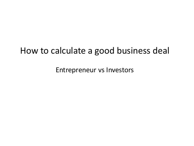 How to calculate a good business deal Entrepreneur vs Investors
