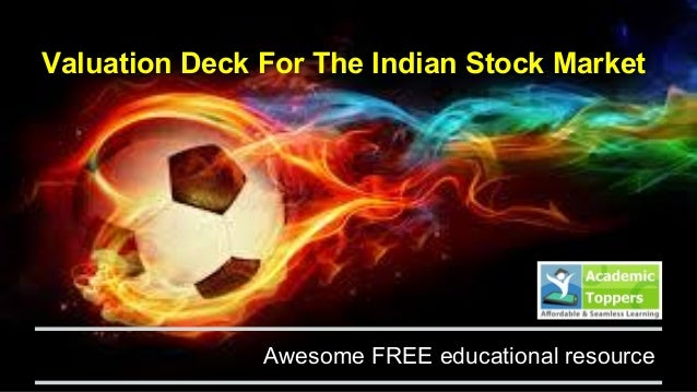 Valuation Deck For The Indian Stock Market Awesome FREE educational resource