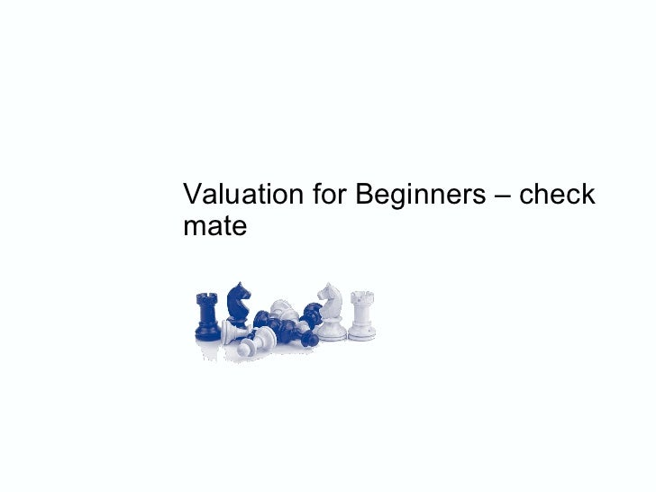 Valuation for Beginners – check mate