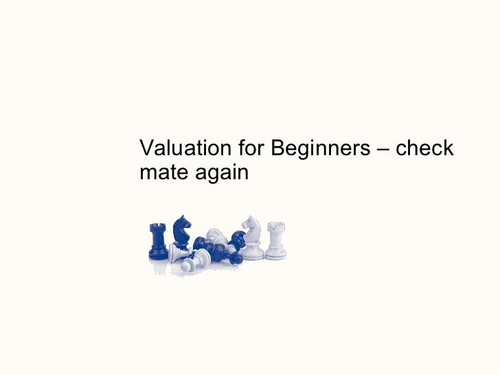 Valuation for Beginners – check mate again