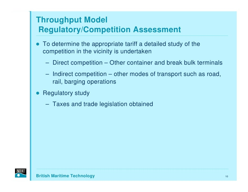 Throughput Model Regulatory/Competition Assessment    To determine the appropriate tariff a detailed study of the    compe...