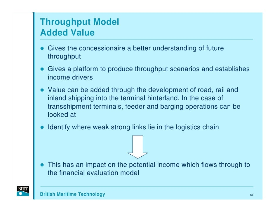 Throughput Model Added Value    Gives the concessionaire a better understanding of future    throughput    Gives a platfor...