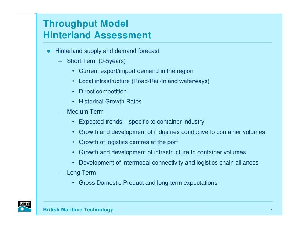 Throughput Model Hinterland Assessment     Hinterland supply and demand forecast      – Short Term (0-5years)            •...