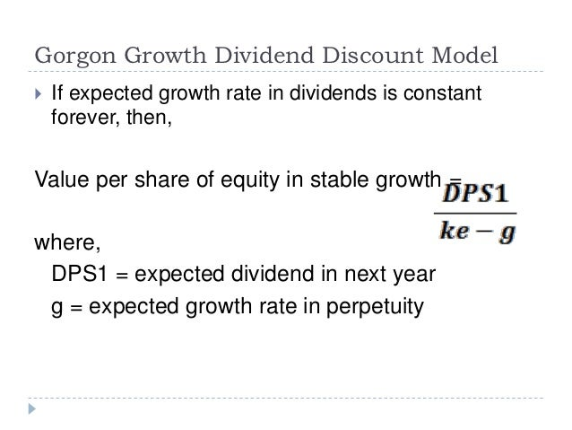 equity valuation dividend discount models Because dividends are expected to grow to capture this idea, the dividend  growth model shows that equity value (p0) equals capitalized forthcoming  dividends.