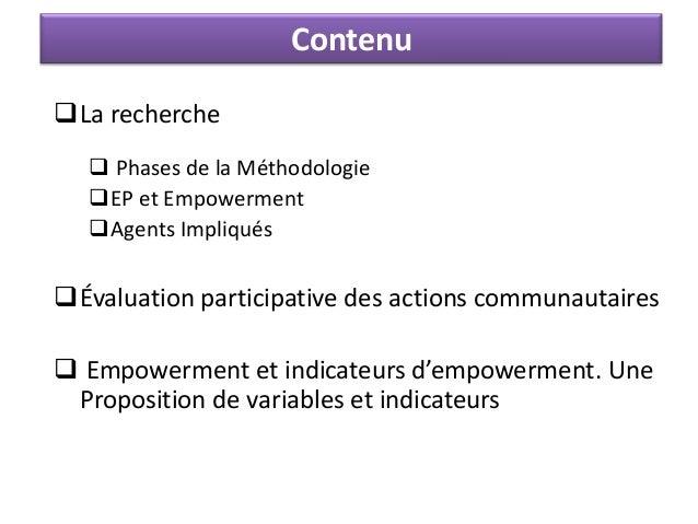 Contenu La recherche  Phases de la Méthodologie EP et Empowerment Agents Impliqués Évaluation participative des actio...