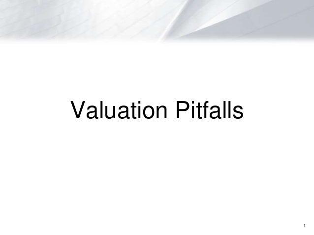 Valuation Pitfalls                     1