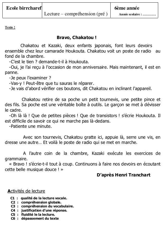 Ecole birrcharef 6ème année Lecture – compréhension (pré ) Année scolaire : ………… Texte : Bravo, Chakatou ! Chakatou et Kaz...
