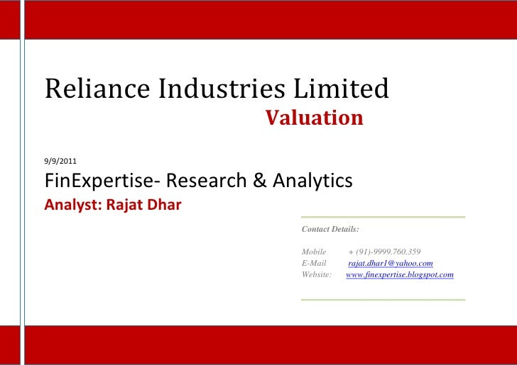 Reliance Industries Limited                        Valuation9/9/2011FinExpertise- Research & AnalyticsAnalyst: Rajat Dhar ...