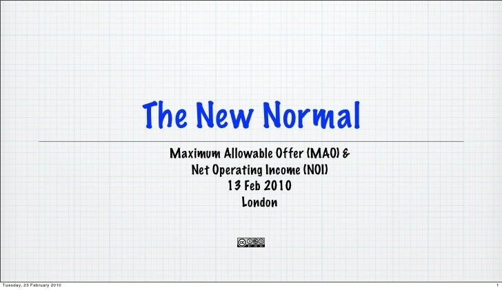 The New Normal                              Maximum Allowable Offer (MAO) &                                 Net Operating ...