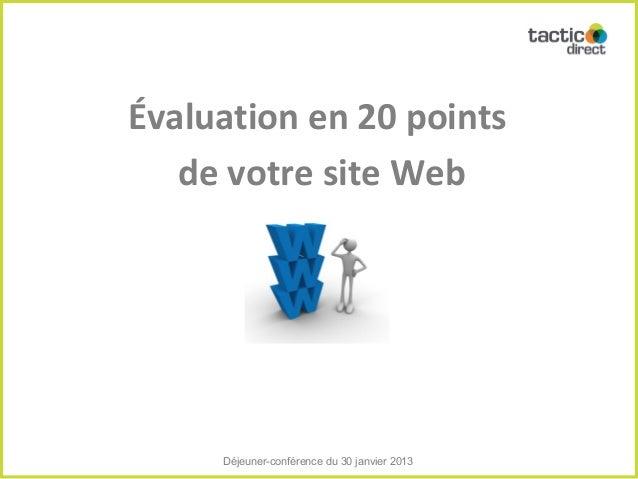 Évaluation en 20 points   de votre site Web     Déjeuner-conférence du 30 janvier 2013