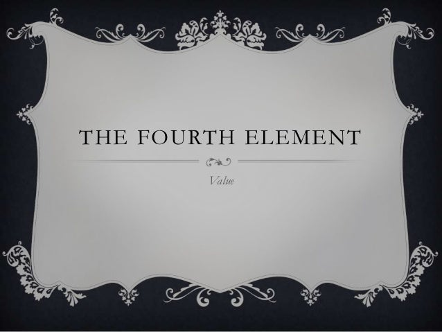 THE FOURTH ELEMENT        Value