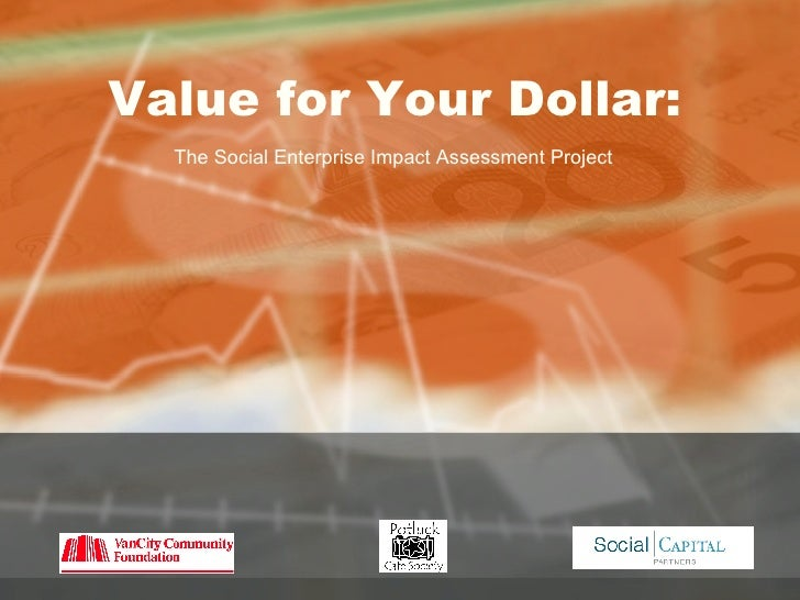 Value for Your Dollar:   The Social Enterprise Impact Assessment Project