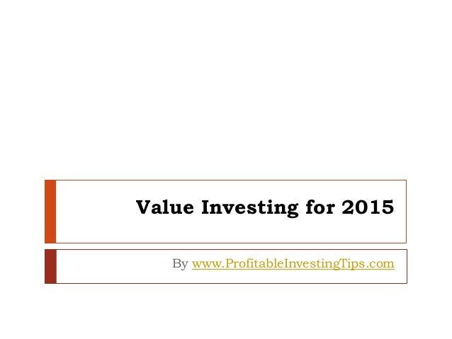 Value Investing for 2015  By www.ProfitableInvestingTips.com