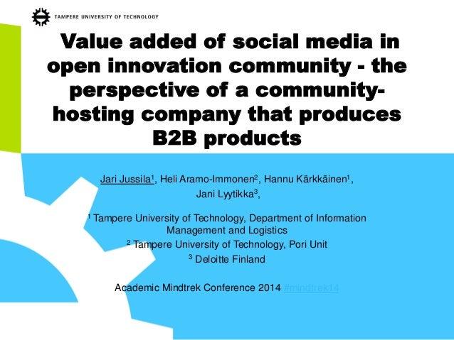 Value added of social media in open innovation community