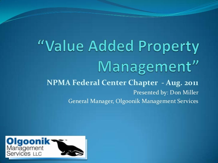 NPMA Federal Center Chapter - Aug. 2011                           Presented by: Don Miller     General Manager, Olgoonik M...