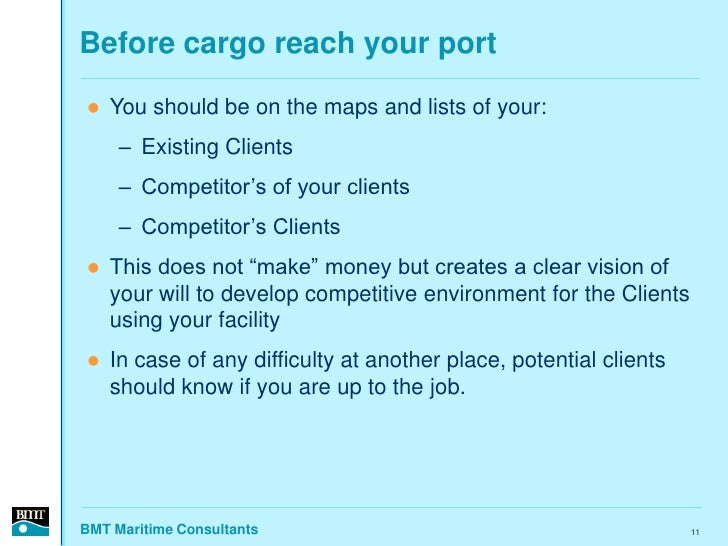 Before cargo reach your port     You should be on the maps and lists of your:      – Existing Clients      – Competitor's...