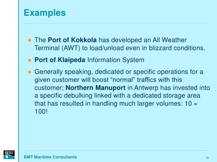 Examples      The Port of Kokkola has developed an All Weather      Terminal (AWT) to load/unload even in blizzard condit...