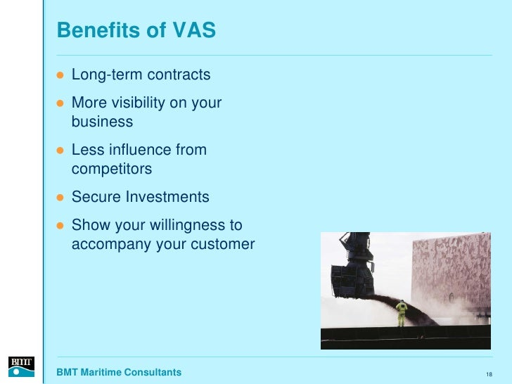 Benefits of VAS    Long-term contracts    More visibility on your     business    Less influence from     competitors ...
