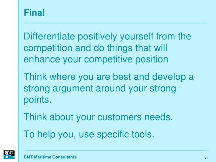 Final  Differentiate positively yourself from the competition and do things that will enhance your competitive position Th...