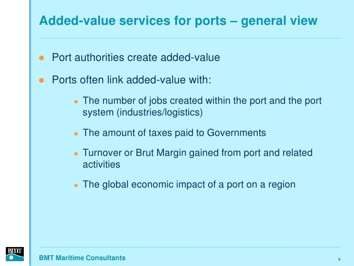 Added-value services for ports – general view     Port authorities create added-value     Ports often link added-value w...
