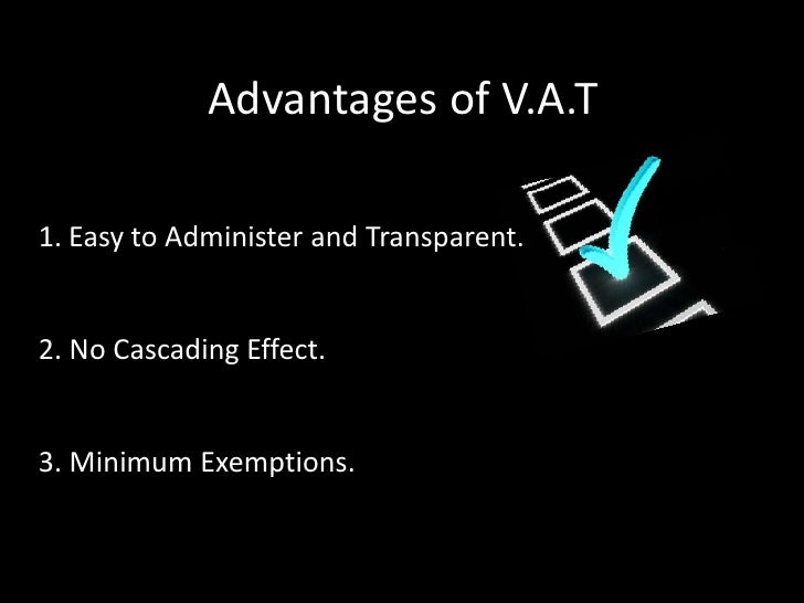 list the advantages and disadvantages of vat