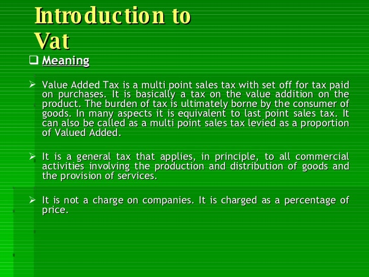 accounting aspect of value added tax The difference between vat and general sales tax: value added tax -vat involves tricky calculation while sales tax involves simpler accounting.