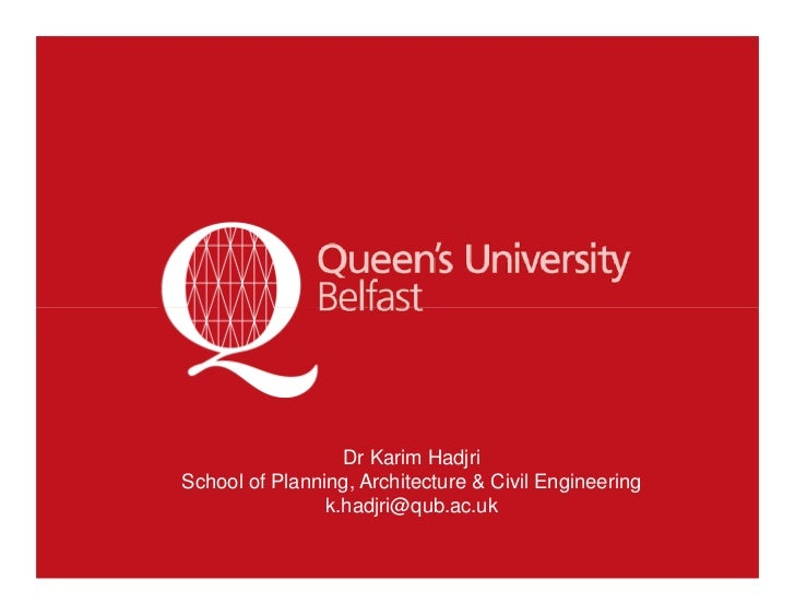 Dr Karim HadjriSchool of Planning, Architecture & Civil Engineering                k.hadjri@qub.ac.uk