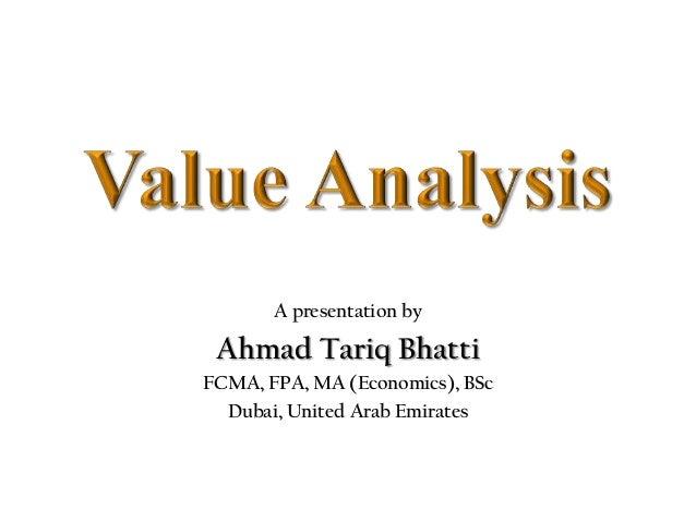 A presentation by Ahmad Tariq BhattiFCMA, FPA, MA (Economics), BSc  Dubai, United Arab Emirates