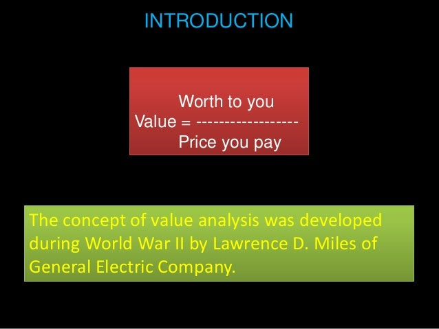 INTRODUCTION                 Worth to you            Value = ------------------                 Price you payThe concept o...