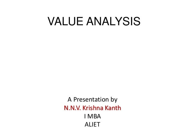 VALUE ANALYSIS A Presentation by N.N.V. Krishna Kanth I MBA ALIET