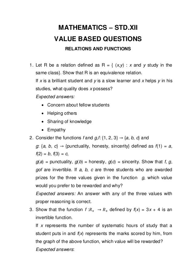 MATHEMATICS – STD.XII VALUE BASED QUESTIONS RELATIONS AND FUNCTIONS 1. Let R be a relation defined as R = { (x,y) : x and ...