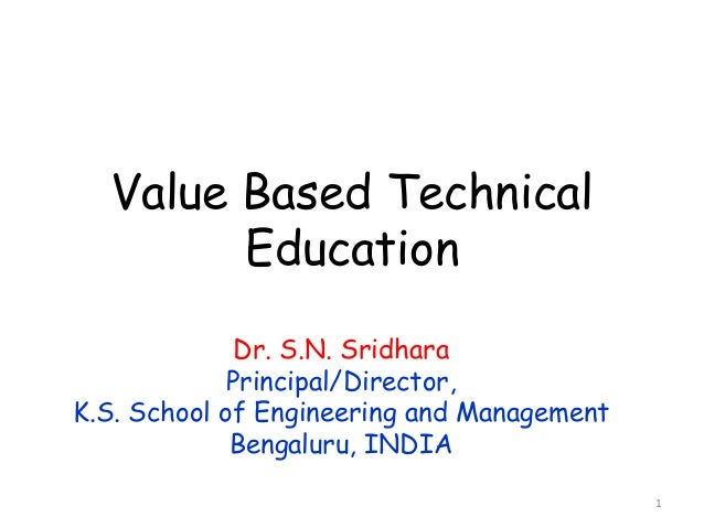importance of value based education The importance of value education in the present education system & role of teacher dr neena aneja principal, ascollege of education, khanna, (punjab), india because he think that moral values can be inculcated among our students through a value based school curriculum.