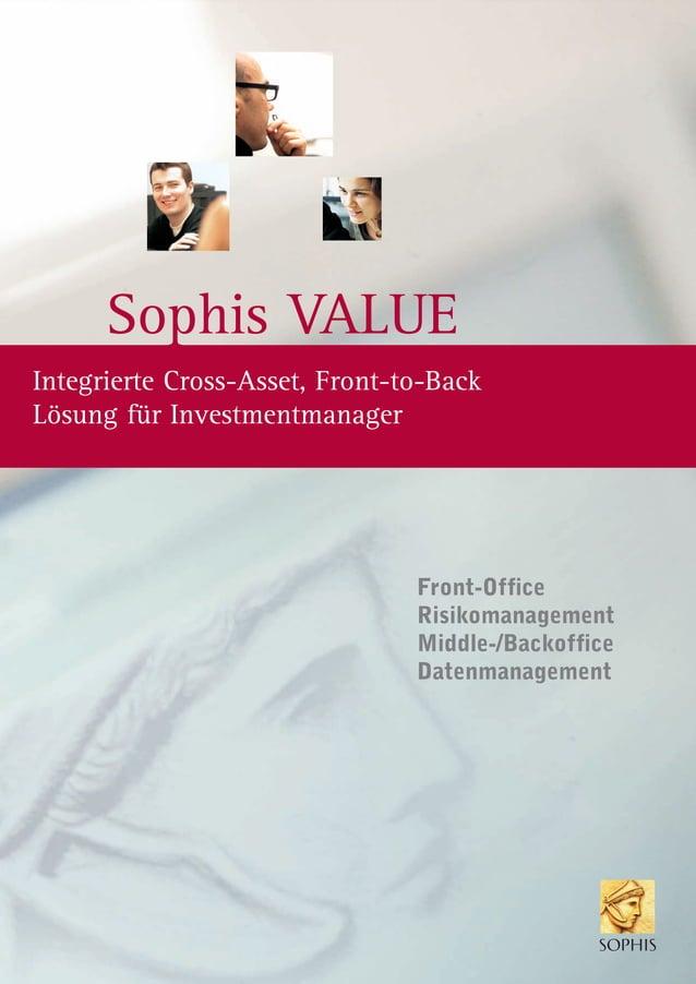 Sophis VALUE Front-Office Risikomanagement Middle-/Backoffice Datenmanagement Integrierte Cross-Asset, Front-to-Back Lösun...