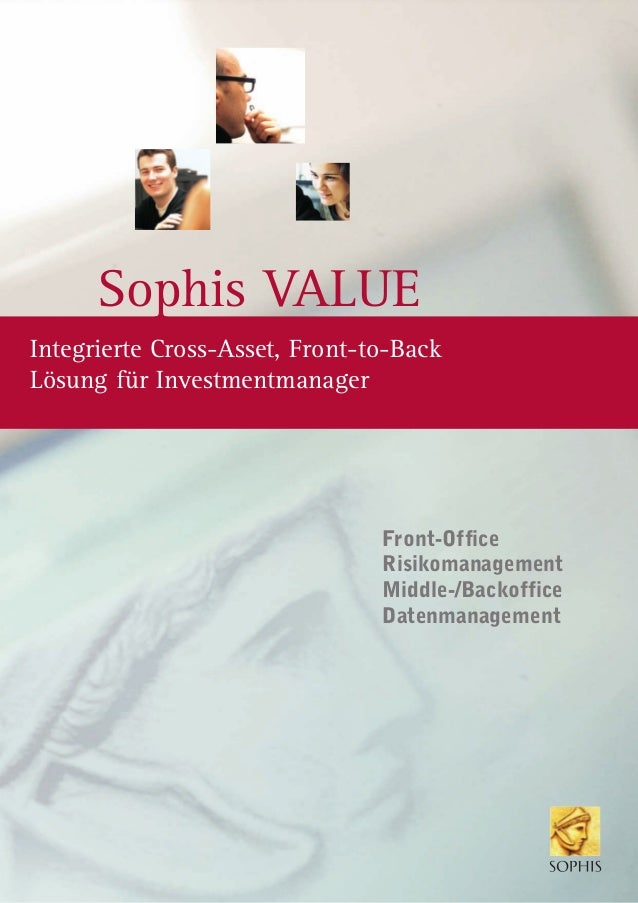Sophis VALUE Front-Office Risikomanagement Middle-/Backoffice Datenmanagement Integrierte Cross-Asset, Front-to-Back Lösun...