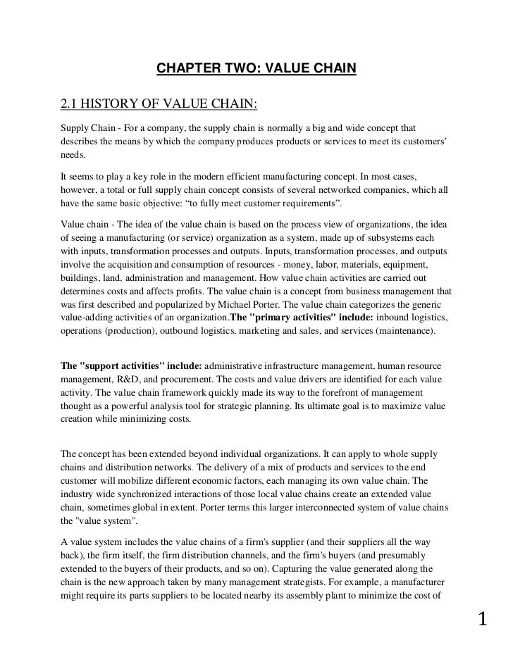 CHAPTER TWO: VALUE CHAIN2.1 HISTORY OF VALUE CHAIN:Supply Chain - For a company, the supply chain is normally a big and wi...