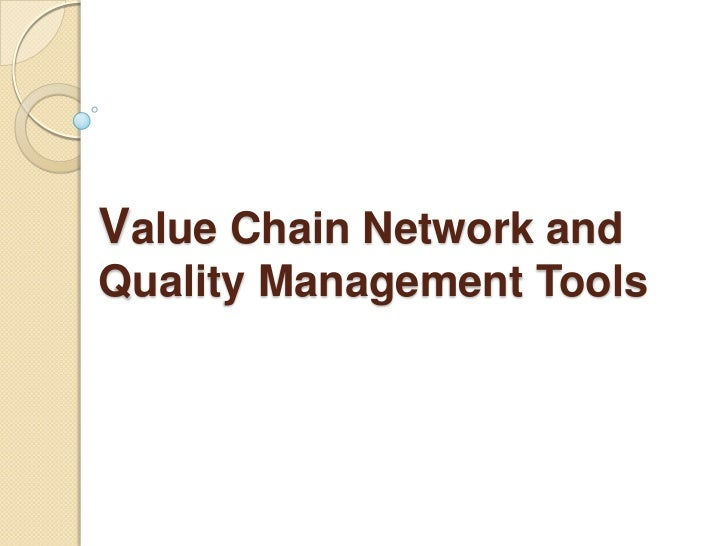 Value Chain Network andQuality Management Tools