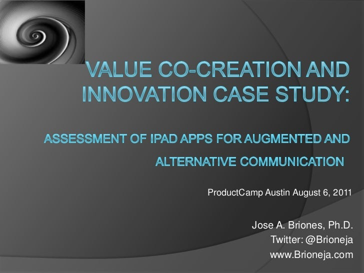 Value Co-Creation AND iNNOVATION case study: assessment of ipad apps for augmented and alternative communication <br />Pro...