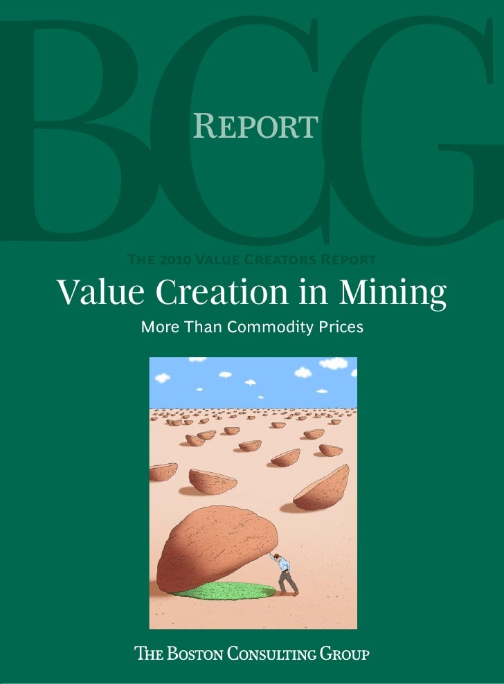 Report    The 2010 Value Creators ReportValue Creation in Mining     More Than Commodity Prices