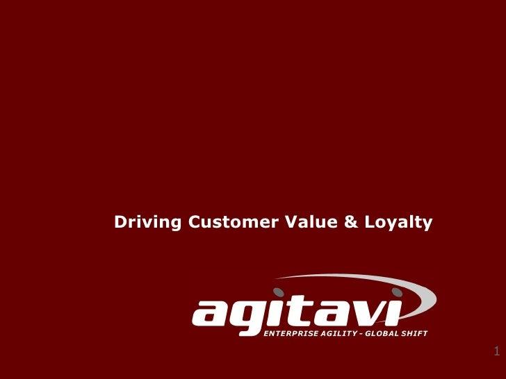 Driving Customer Value & Loyalty                                        1