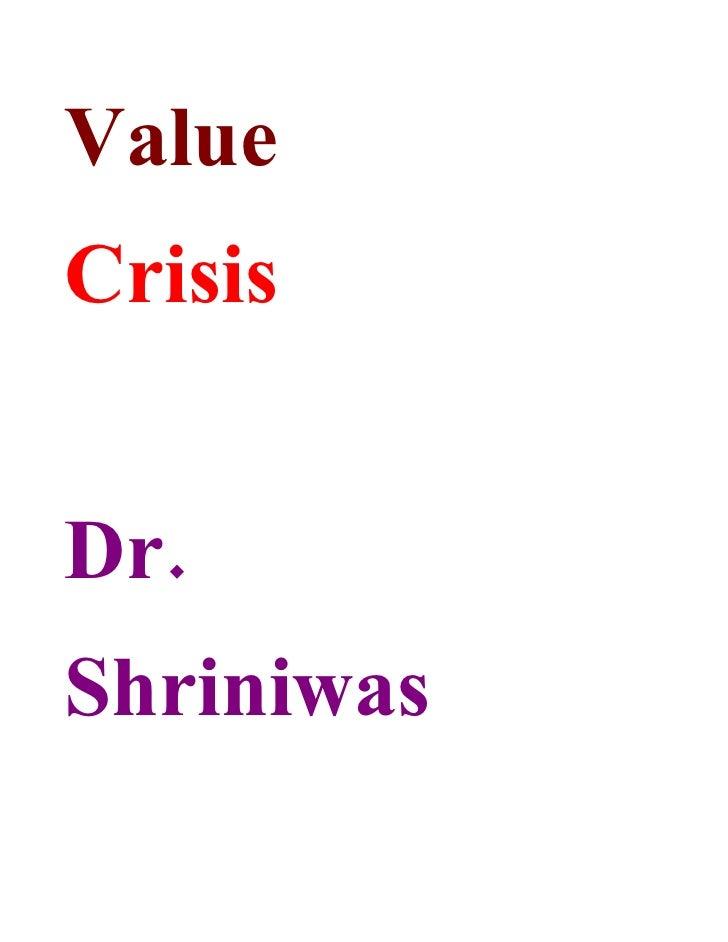 Value Crisis   Dr. Shriniwas