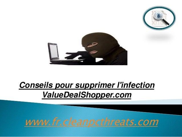 Conseils pour supprimer l'infection ValueDealShopper.com  www.fr.cleanpcthreats.com