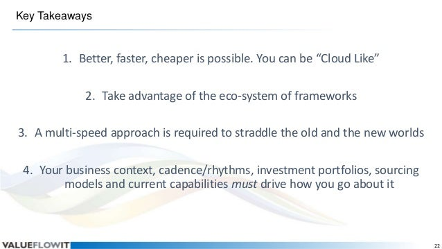 """Key Takeaways  1. Better, faster, cheaper is possible. You can be """"Cloud Like""""  2. Take advantage of the eco-system of fra..."""