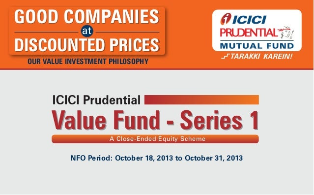 GOOD COMPANIES at  DISCOUNTED PRICES OUR VALUE INVESTMENT PHILOSOPHY  Value Fund - Series 1 A Close-Ended Equity Scheme  N...